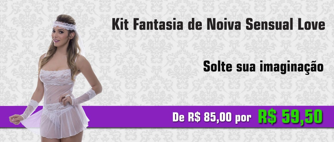 Kit Fantasia de Noiva Sensual Love